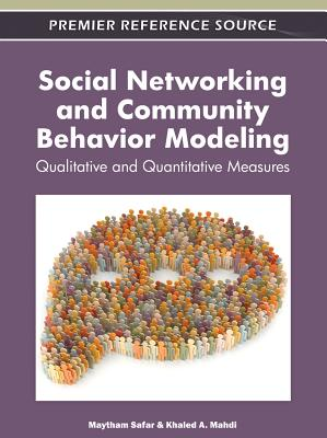 Social Networking and Community Behavior Modeling: Qualitative and Quantitative Measures - Safar, Maytham