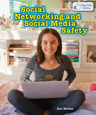 Social Networking and Social Media Safety - Minton, Eric