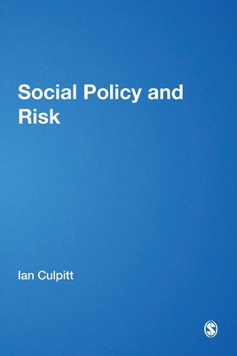 Social Policy and Risk - Culpitt, Ian R, Professor