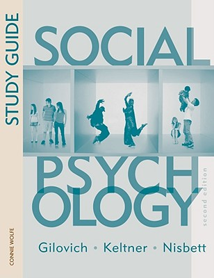 Social Psychology: Study Guide - Wolfe, Connie, and Gilovich, Thomas, and Keltner, Dacher