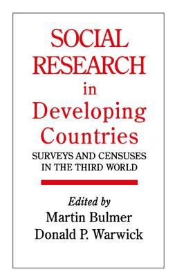 Social Research In Developing Countries: Surveys And Censuses In The Third World - Bulmer, Martin (Editor)