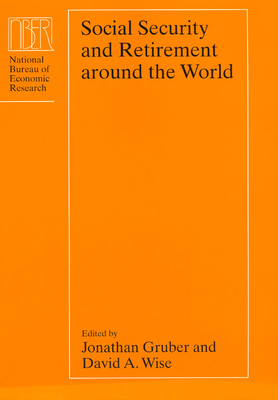 Social Security and Retirement Around the World - Gruber, Jonathan (Editor), and Wise, David A (Editor)