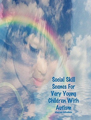 Social Skill Scenes for Very Young Children with Autism - Mihailescu, Maureen