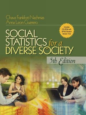 Social Statistics for a Diverse Society - Frankfort-Nachmias, Chava, Dr., and Leon-Guerrero, Anna, Dr.
