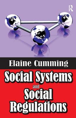 Social Systems and Social Regulations - Cumming, Elaine