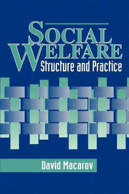 Social Welfare: Structure and Practice - Macarov, David