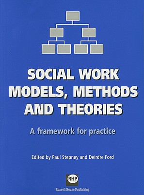 Social Work Models, Methods and Theories: A Framework for Practice - Stepney, Paul (Editor), and Ford, Deirdre (Editor)