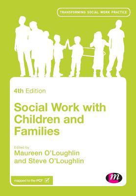Social Work with Children and Families - O'Loughlin, Maureen, and O'Loughlin, Steve