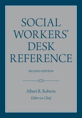 Social Workers' Desk Reference - Roberts, Albert R, PH.D. (Editor), and Watkins, Julia M (Foreword by)