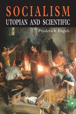 Socialism: Utopian and Scientific - Engels, Friedrich, and Aveling, Edward