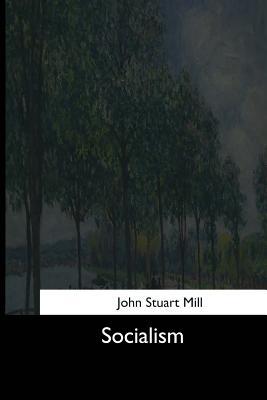 Socialism - Mill, John Stuart