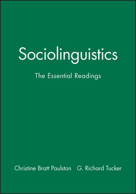 Sociolinguistics: The Essentials Readings - Paulston, Christina Bratt (Editor), and Tucker, Richard G (Editor)
