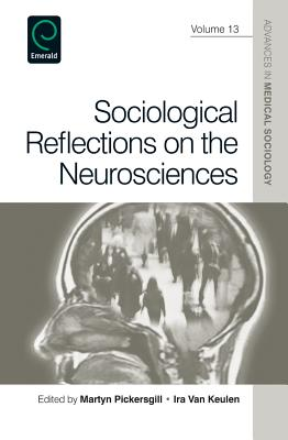 Sociological Reflections on the Neurosciences - Pickersgill, Martyn (Editor), and Keulen, Ira (Editor), and Rothman, Barbara Katz (Editor)