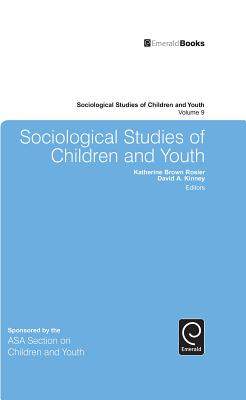 Sociological Studies of Children and Youth - Rosier, Katherine Brown (Editor), and Kinney, David A (Editor)