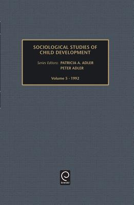 Sociological Studies of Children - Adler, Peter, and Adler, Patricia A, and Mandell, Nancy (Editor)
