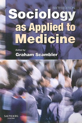 Sociology as Applied to Medicine - Scambler, Graham