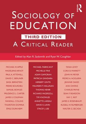 Sociology of Education: A Critical Reader - Sadovnik, Alan R (Editor)