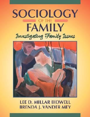 Sociology of the Family: Investigating Family Issues - Bidwell, Lee D Millar, and Vander Mey, Brenda J