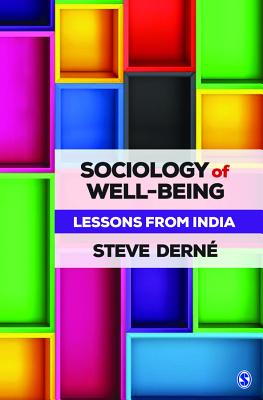Sociology of Well-being: Lessons from India - Derne, Steve