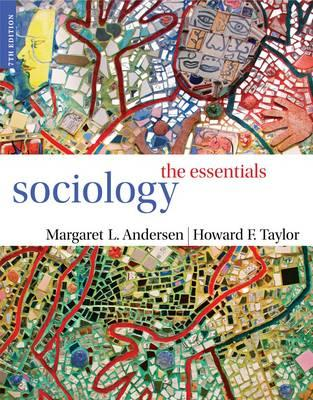 Sociology: The Essentials - Andersen, Margaret L, and Taylor, Howard F