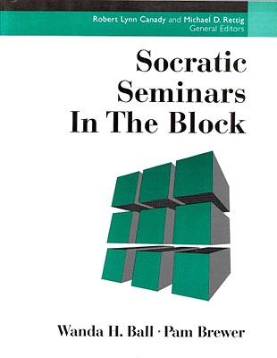 Socratic Seminars in the Block - Ball, Wanda H