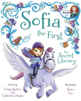Sofia the First the Secret Library: Purchase Includes Disney eBook! - Disney Book Group