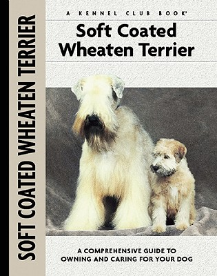 Soft Coat Wheaten Terrier - Cunliffe, Juliette, and Francais, Isabelle (Photographer), and Johnson, Carol Ann (Photographer)