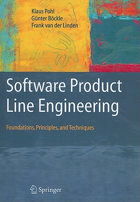 Software Product Line Engineering: Foundations, Principles and Techniques - Pohl, Klaus, and Bockle, Gunter, and Linden, Frank J. van der