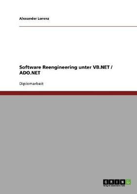 Software Reengineering Unter VB.NET / ADO.NET - Lorenz, Alexander