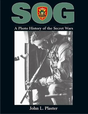 Sog: A Photo History of the Secret Wars - Plaster, John