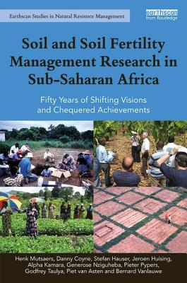 Soil and Soil Fertility Management Research in Sub-Saharan Africa: Fifty Years of Shifting Visions and Chequered Achievements - Mutsaers, Henk, and Coyne, Danny, and Hauser, Stefan