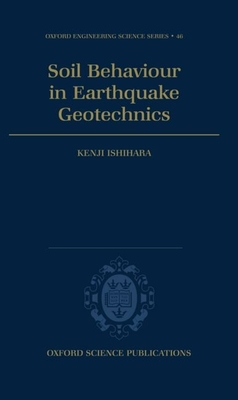 Soil Behaviour in Earthquake Geotechnics - Ishihara, Kenji