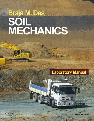 Soil mechanics laboratory manual book by braja m das 8 for Soil mechanics pdf