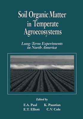 Soil Organic Matter in Temperate Agroecosystemslong Term Experiments in North America - Paul, Eldor A