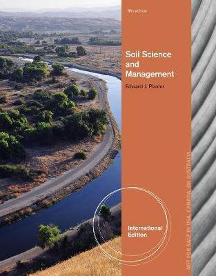 Soil Science and Management - Plaster, Edward J.