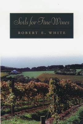 Soils for Fine Wines - White, Robert E
