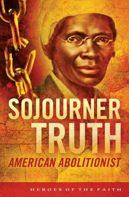 Sojourner Truth: American Abolitionist - Whalin, W Terry, Mr.