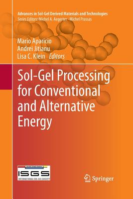 Sol-Gel Processing for Conventional and Alternative Energy - Aparicio, Mario (Editor)