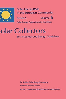 Solar Collectors: Test Methods and Design Guidelines - Gillett, W B, and Moon, J E