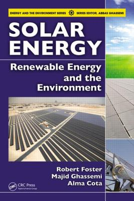 Solar Energy: Renewable Energy and the Environment - Foster, Robert (Editor)