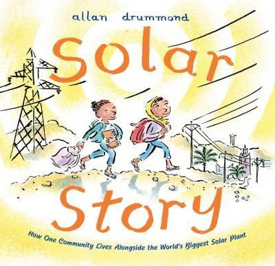 Solar Story: How One Community Lives Alongside the World's Biggest Solar Plant - Drummond, Allan