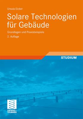 Solare Technologien Fur Gebaude: Grundlagen Und Praxisbeispiele - Eicker, Ursula