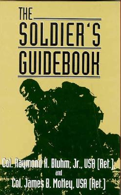 Soldier's Guidebook (H) - Motley, James B, and Bluhm, Raymond K