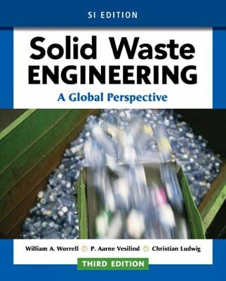 Solid Waste Engineering: A Global Perspective, Si Edition - Worrell, William A
