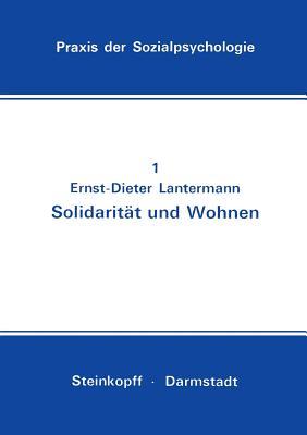Solidaritat Und Wohnen: Eine Feldstudie - Lantermann, Ernst-Dieter