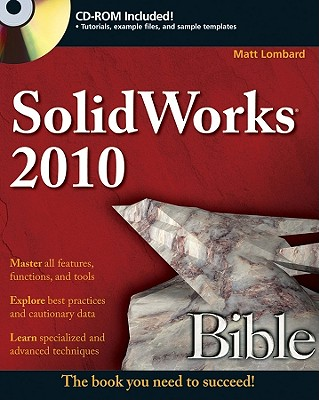 SolidWorks 2010 Bible - Lombard, Matt