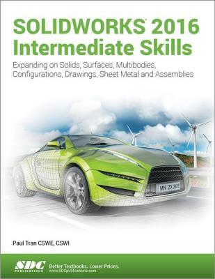 SOLIDWORKS 2016 Intermediate Skills - Tran, Paul