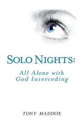 Solo Nights: All Alone With God Interceding - Maddox, Tony