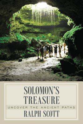 Solomon's Treasure: Uncover the Ancient Paths - Scott, Ralph