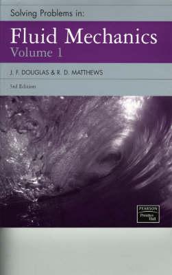 Solving Problems in Fluid Mechanics - Douglas, J F, and Matthews, R D